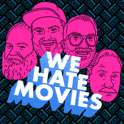 We Hate Movies Podcast